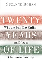 Twenty Years of Life: Why the Poor Die Earlier and How to Challenge Inequity