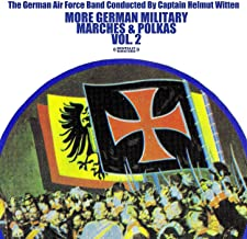 More German Military Marches & Polkas Vol. 2 (Digitally Remastered)