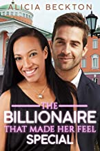 The Billionaire That Made Her Feel Special (A Billionaire Knight in Shining Armour Romance Book 1)