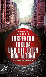 Inspektor Takeda und die Toten von Altona: Kriminalroman (In