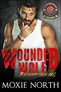 Wounded Wolf: Redemption MC: (Wolf Shifter Motorcycle Club) (Redemption Motorcycle Club Book 1)