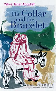The Collar and the Bracelet: Modern Arabic Stories