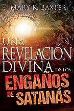 Una revelación divina de los engaños de Satanás (Spanish Edition)