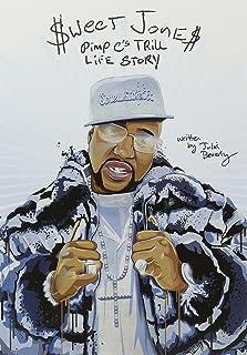 Sweet Jones: Pimp C's Trill Life Story