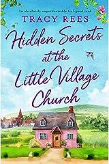 Hidden Secrets at the Little Village Church: An absolutely unputdownable feel-good read (Hopley Village) (English Edition) Format Kindle