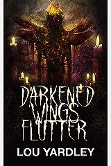 Darkened Wings Flutter Kindle Edition