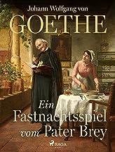 Ein Fastnachtsspiel vom Pater Brey (German Edition)