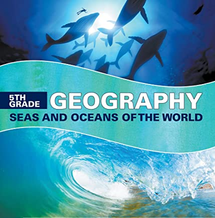5th Grade Geography: Seas and Oceans of the World: Fifth