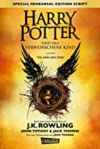 Harry Potter: Harry Potter und das verwunschene Kind. Teil eins und zwei (Special Rehearsal Edition Script) German edition of Harry Potter and the Cursed Child