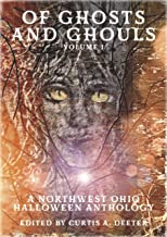Of Ghosts and Ghouls: A Northwest Ohio Halloween Anthology
