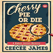 Cherry Pie or Die: Baker Street Cozy Mysteries, Volume 1