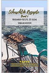 Schaschlik Rezepte Band 2: Lecker, schnell und einfache russische Grillrezepte - Rezepte für Schaschlikspieße zum selbermachen (Schaschlik Rezepte von Sascha Schaschlik) Kindle Ausgabe