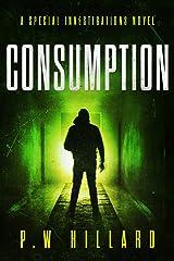 Consumption: A supernatural detective horror (Special investigations Book 3) Kindle Edition