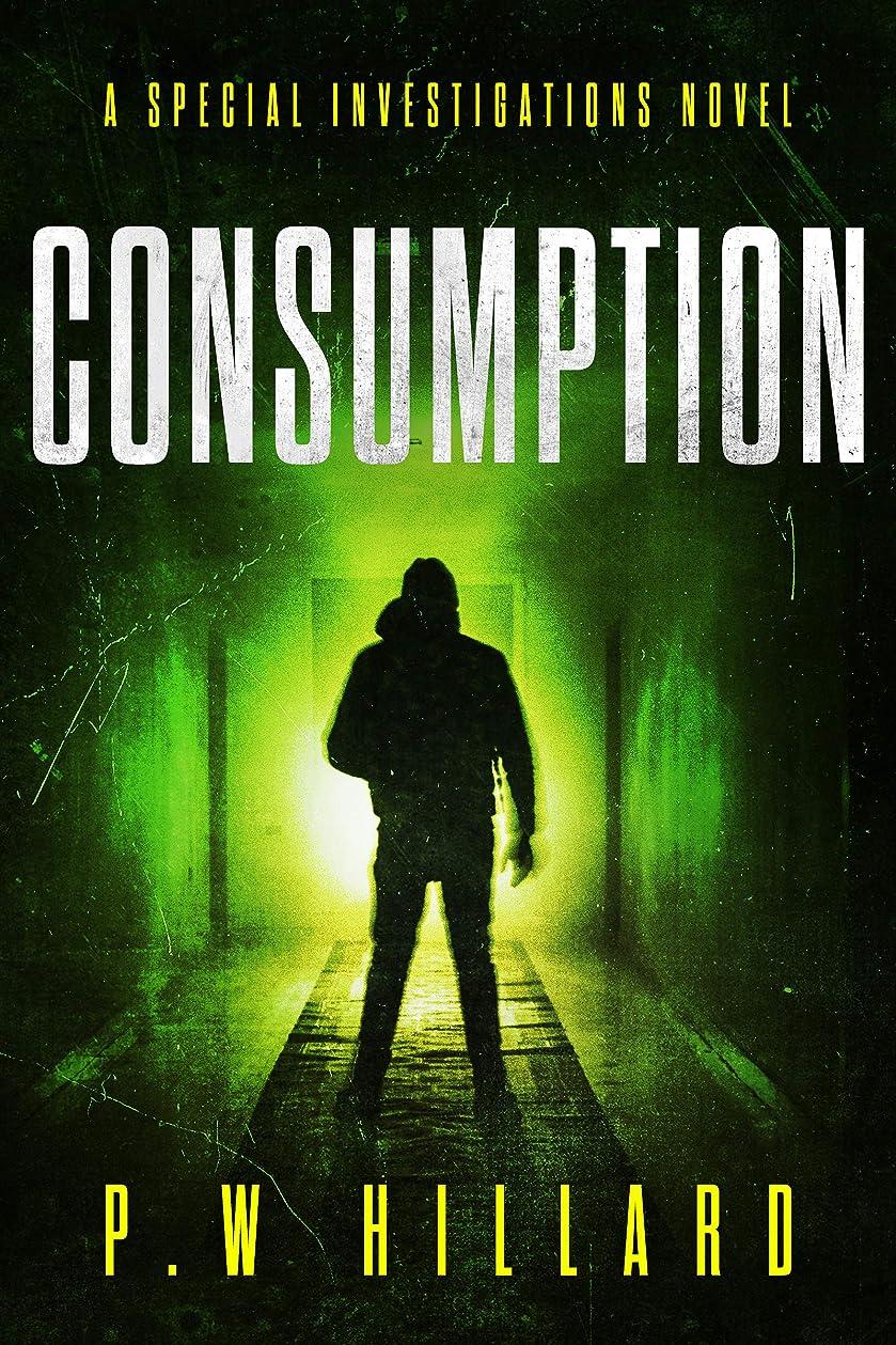 ゴミ箱感謝する抽出Consumption: A supernatural detective horror (Special investigations Book 3) (English Edition)