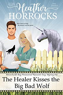 The Healer Kisses the Big Bad Wolf: Moonchuckle Bay Paranormal Romantic Cozy Mystery #12