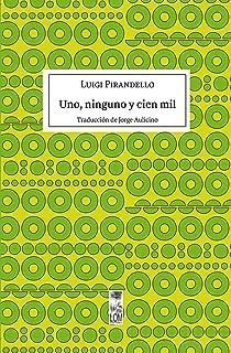 Uno, ninguno y cien mil (Spanish Edition)