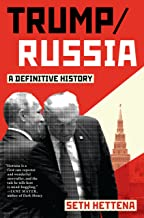 Trump / Russia: A Definitive History