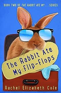 The Rabbit Ate My Flip-Flops (The Rabbit Ate My... Book 2)