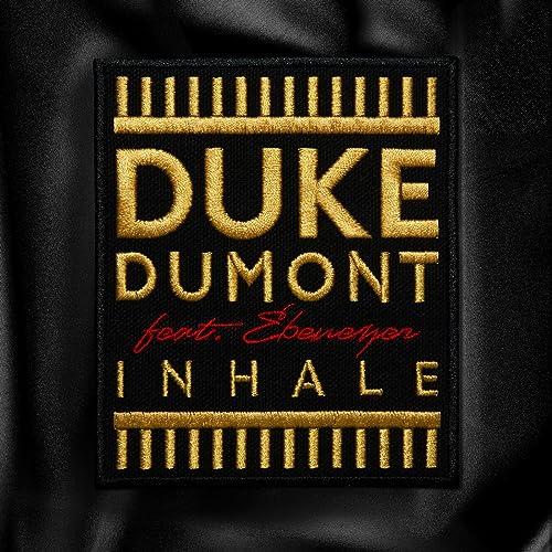 Inhale by Duke Dumont & Ebenezer on Amazon Music - Amazon co uk