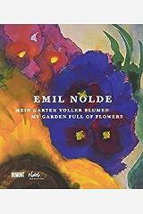 Emil Nolde: Mein Garten Voller Blumen / My Garden Full of Flowers ハードカバー