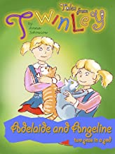 Twinley - Adelaide and Angeline, two peas in a pod. (Tales from Twinley Book 1)