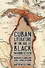 Cuban Literature in the Age of Black Insurrection: Manzano, Plácido, and Afro-Latino Religion (Caribbean Studies Series) (English Edition)