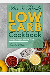 Mix & Ready Low Carb Cookbook : Losing weight made easy Kindle Edition