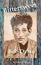 Bittersweet Love Songs of Bob Dylan