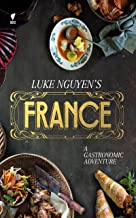 Luke Nguyen's France: A Gastromonic Adventure