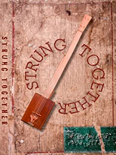Strung Together: The Cigar Box Guitar Revolution