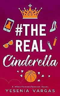 #TheRealCinderella: A Sweet YA Cinderella Retelling (#BestFriendsForever Book 1)