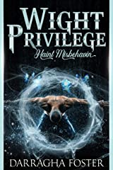 Wight Privilege: Haint Misbehavin' Kindle Edition