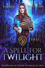A Spell for Twilight: Rosewilde Academy of Magical Arts