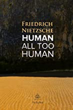 Human, All Too Human: A Book For Free Spirits (Ideas for Life)