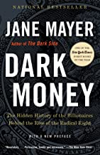 Best Dark Money: The Hidden History of the Billionaires Behind the Rise of the Radical Right Review