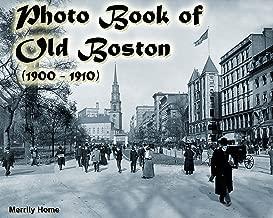 Photo Book of Old Boston (1900-1910): (More than 100 Historic Photos of Boston) (historic photos of Boston, Boston architecture history, Boston landscape ... Boston picture book, Boston photography)