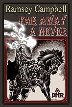 Far Away & Never