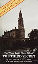 The Whole Truth About Fatima: Volume Three: The Third Secret (1942-1960)