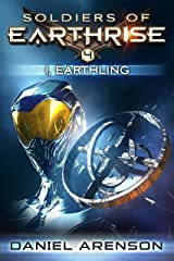 I, Earthling (Soldiers of Earthrise Book 4) Kindle Edition
