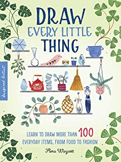 Draw Every Little Thing: Learn to draw more than 100 everyda