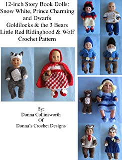 12-inch Story Book Dolls Crochet Patterns: Red Riding Hood, Wolf, Snow White, Prince Charming, Dwarfs, Goldilocks and Three Bears