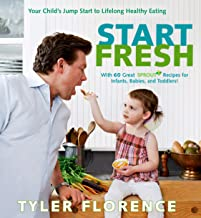 Start Fresh: Your Child's Jump Start to Lifelong Healthy Eating: A Cookbook