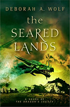 The Seared Lands (The Dragon's Legacy Book 3) (Dragon s Legacy)