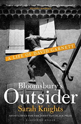 Bloomsbury's Outsider: A Life of David Garnett (English Edition)