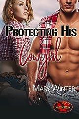 Protecting His Cowgirl: Brotherhood Protectors World Kindle Edition