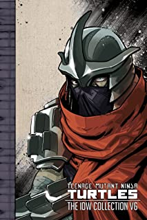 Teenage Mutant Ninja Turtles: The IDW Collection Volume 6 (TMNT IDW Collection)