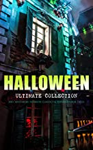 HALLOWEEN Ultimate Collection: 200+ Mysteries, Horror Classics & Supernatural Tales: Sweeney Todd, The Legend of Sleepy Ho...