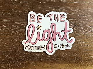 Be the light sticker - Christian stickers for a hydro flask, laptop, water bottle etc that are waterproof vinyl