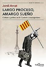 Largo proceso, amargo sueño: Cultura y política en la Cataluña contemporánea (Tiempo de Memoria)
