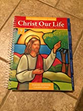 Christ Our Life - Parish Edition - New Evangelization Edition - Catechist's Edition - Jesus the Way, the Truth, and the Life - Grade 7
